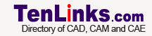 TenLinks.com - Directory of CAD, CAM and CAE